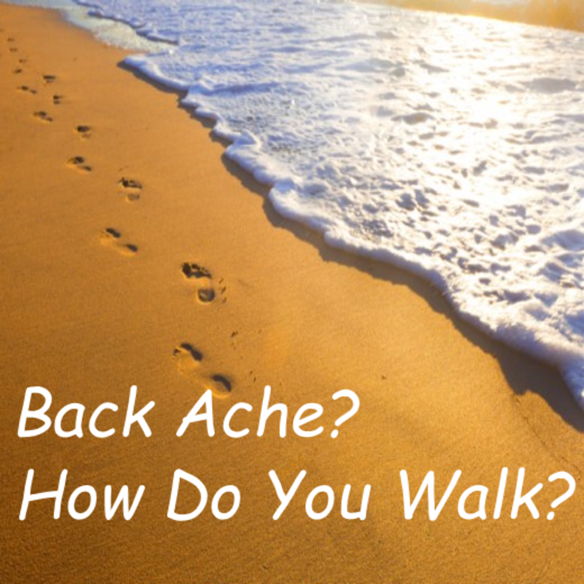 Back Ache? How do You Walk?