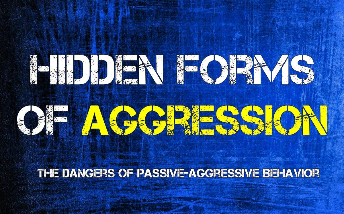 Hidden Aggression: The Danger of Passive-Aggressive Behavior