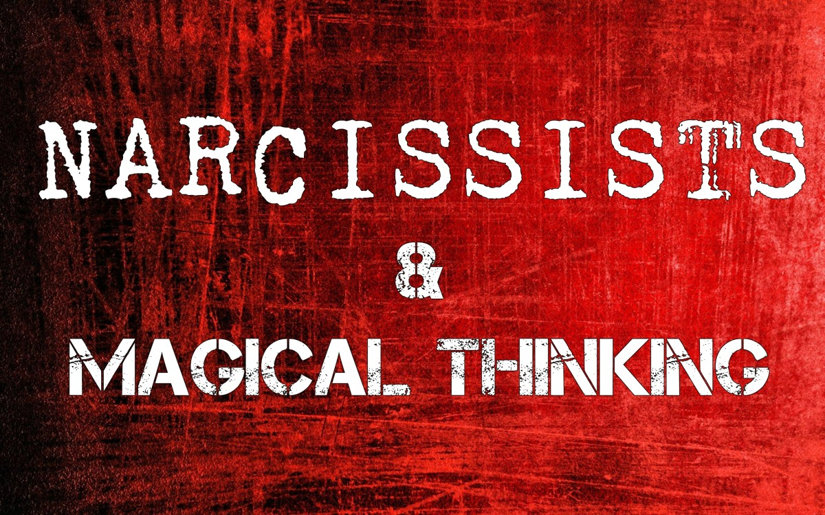 Narcissists & Magical Thinking