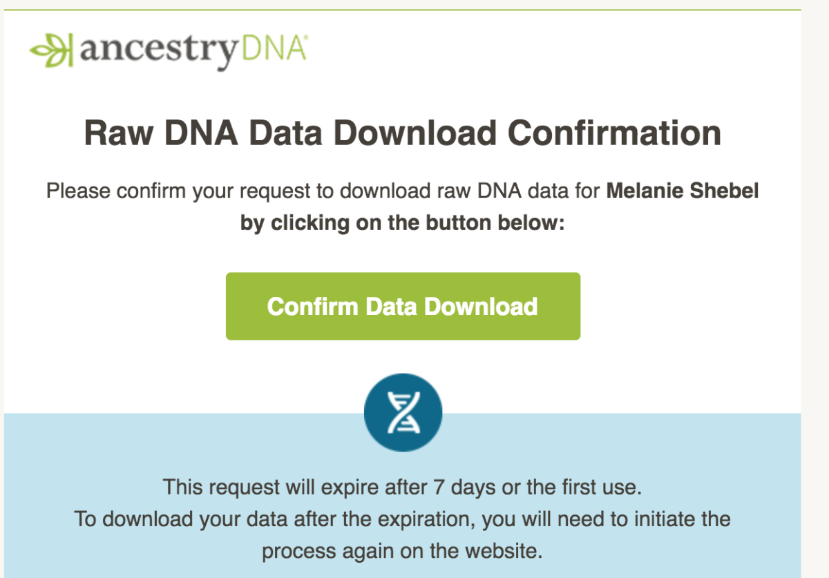 Ancestry.com will email you asking to confirm that you want to download your DNA.