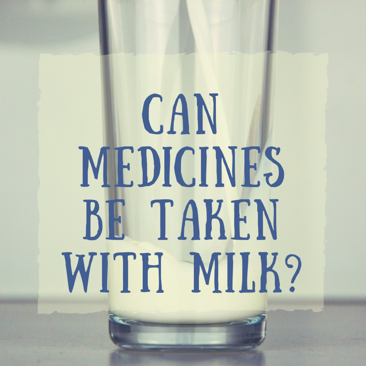 Can Medicines Be Taken With Milk
