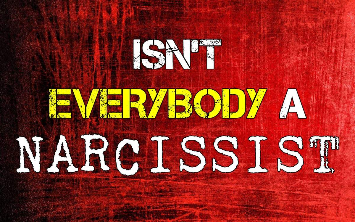 Isn't Everybody a Narcissist, Though?