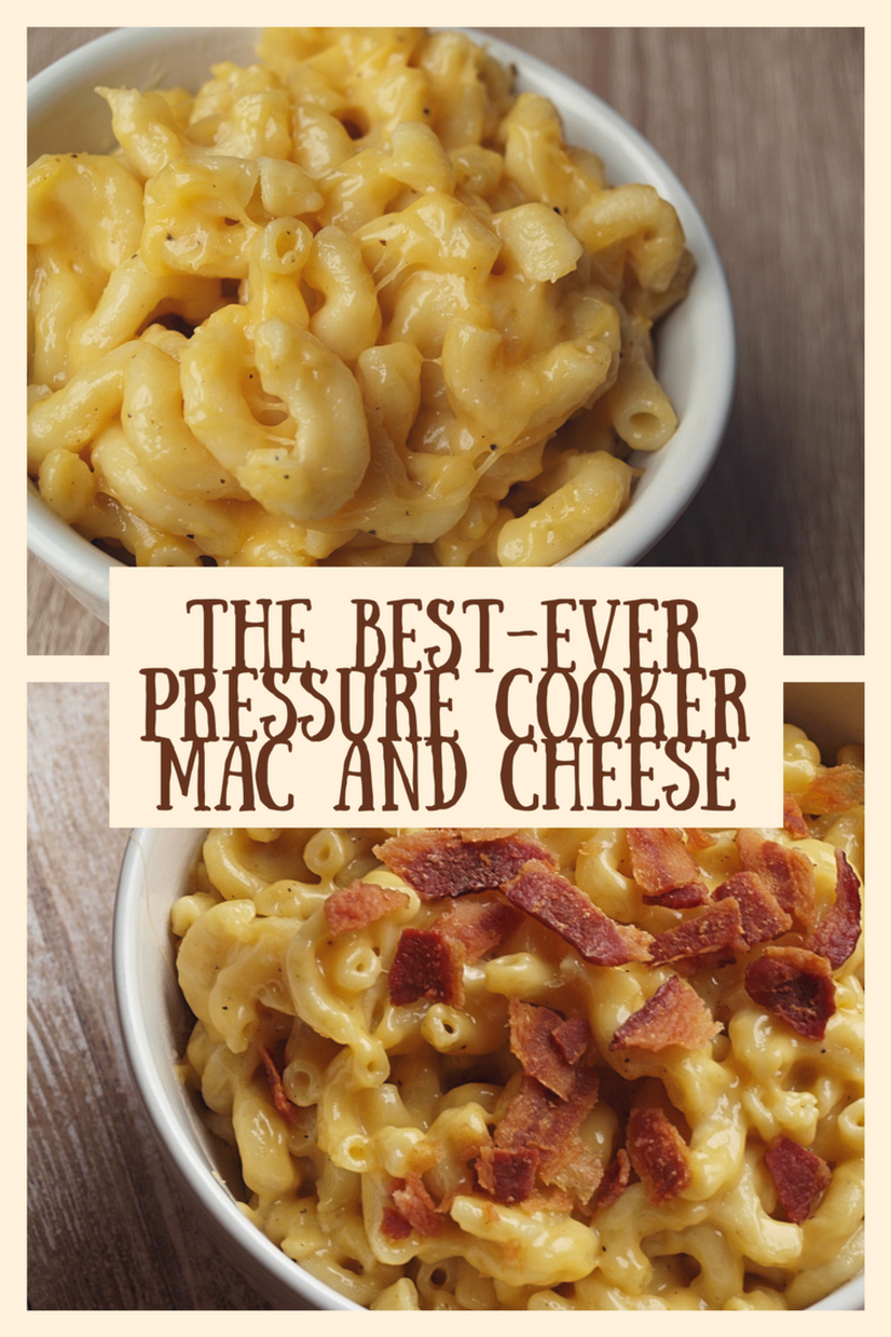 The Best-Ever Pressure Cooker Mac and Cheese Recipe