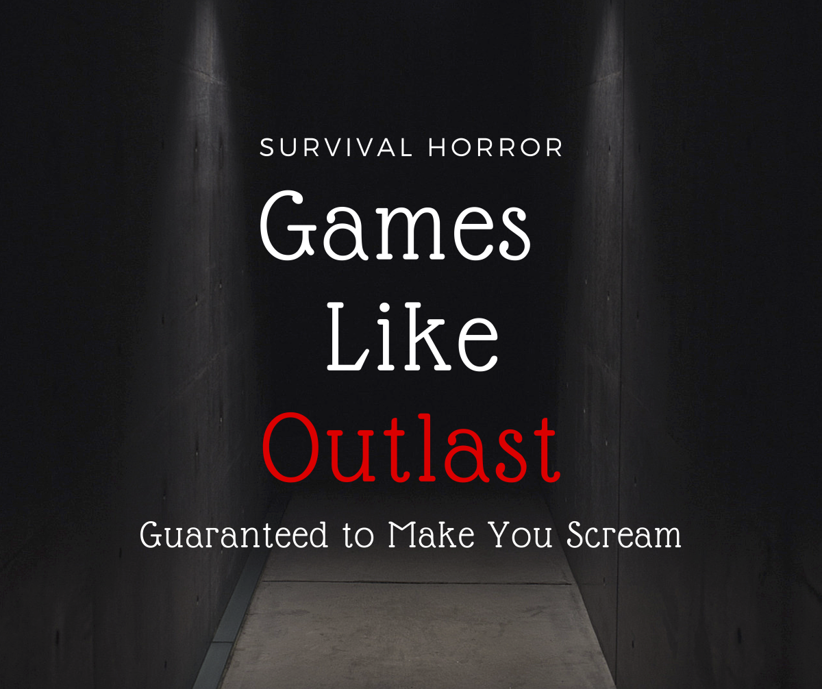 "Are you craving a good scare? If you enjoyed the ""Outlast"" series, then check out these terrifying survival horror games!"