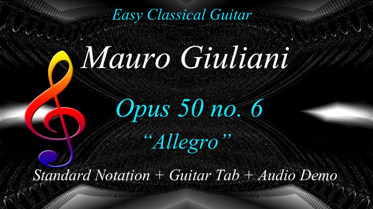 "Easy Classical Guitar Giuliani's ""Allegro""—Opus 50 no.6 in Guitar Tab, Standard Notation and Audio"