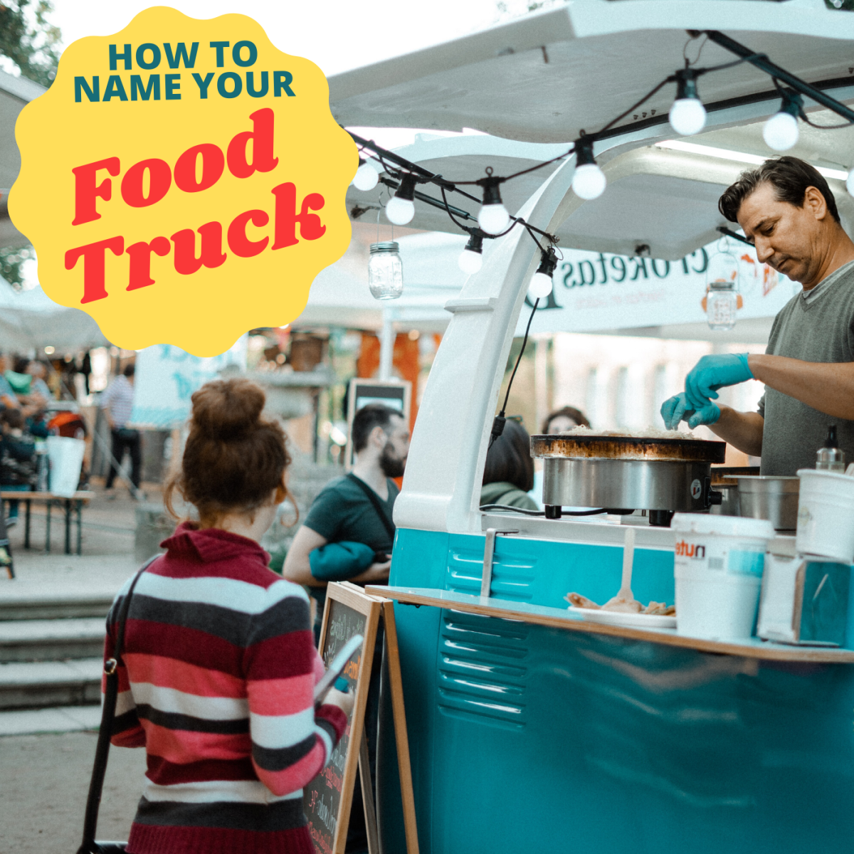 Thinking of opening your own food truck? Learn how to choose a catchy name that customers will remember.