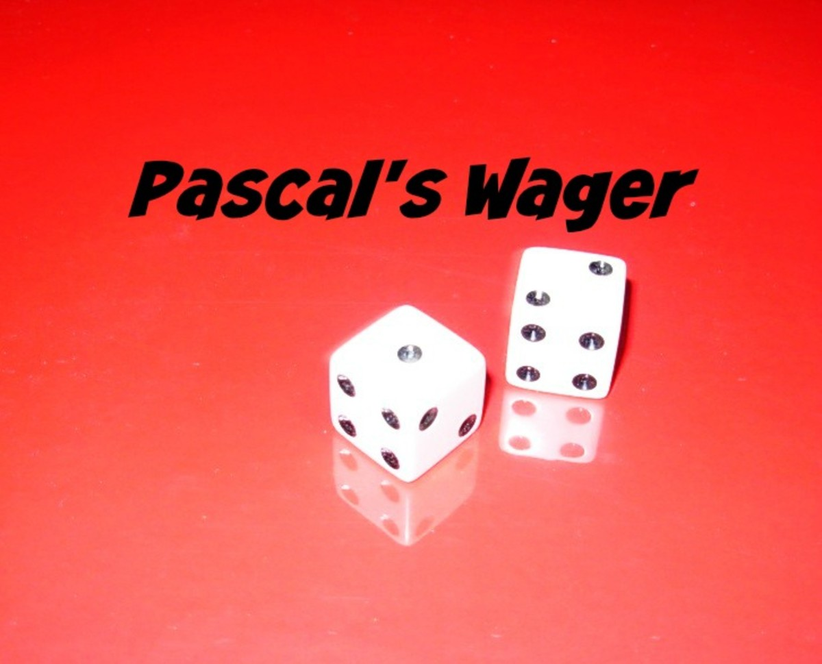 Pascal put the question of the existence of God into the form of a wager.