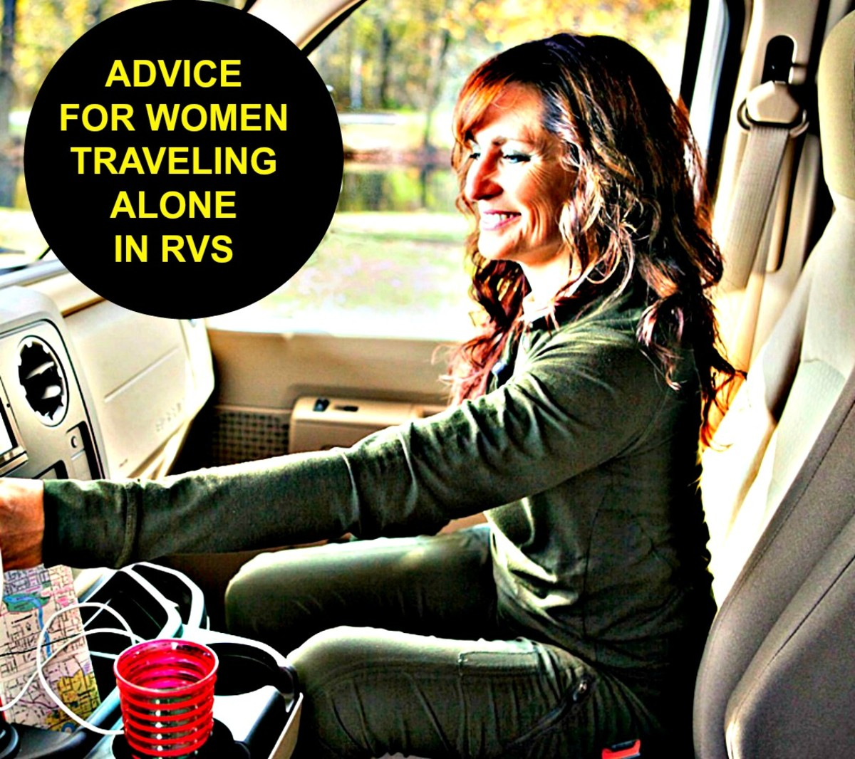Tips and Advice for women who choose to travel alone in recreational vehicles.