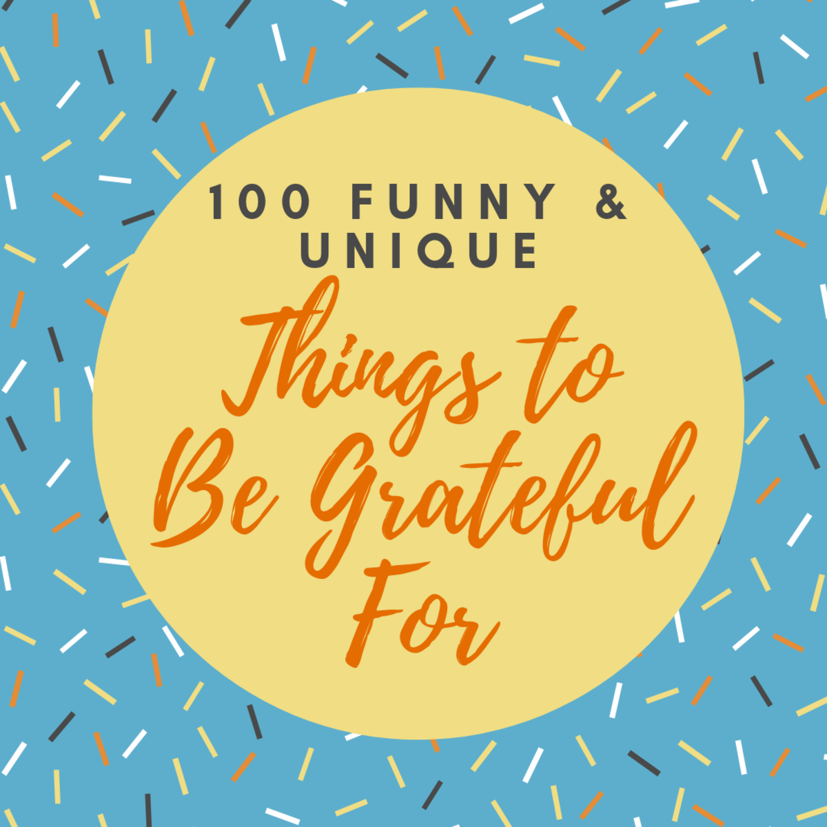 What are the unusual little things you're thankful for?