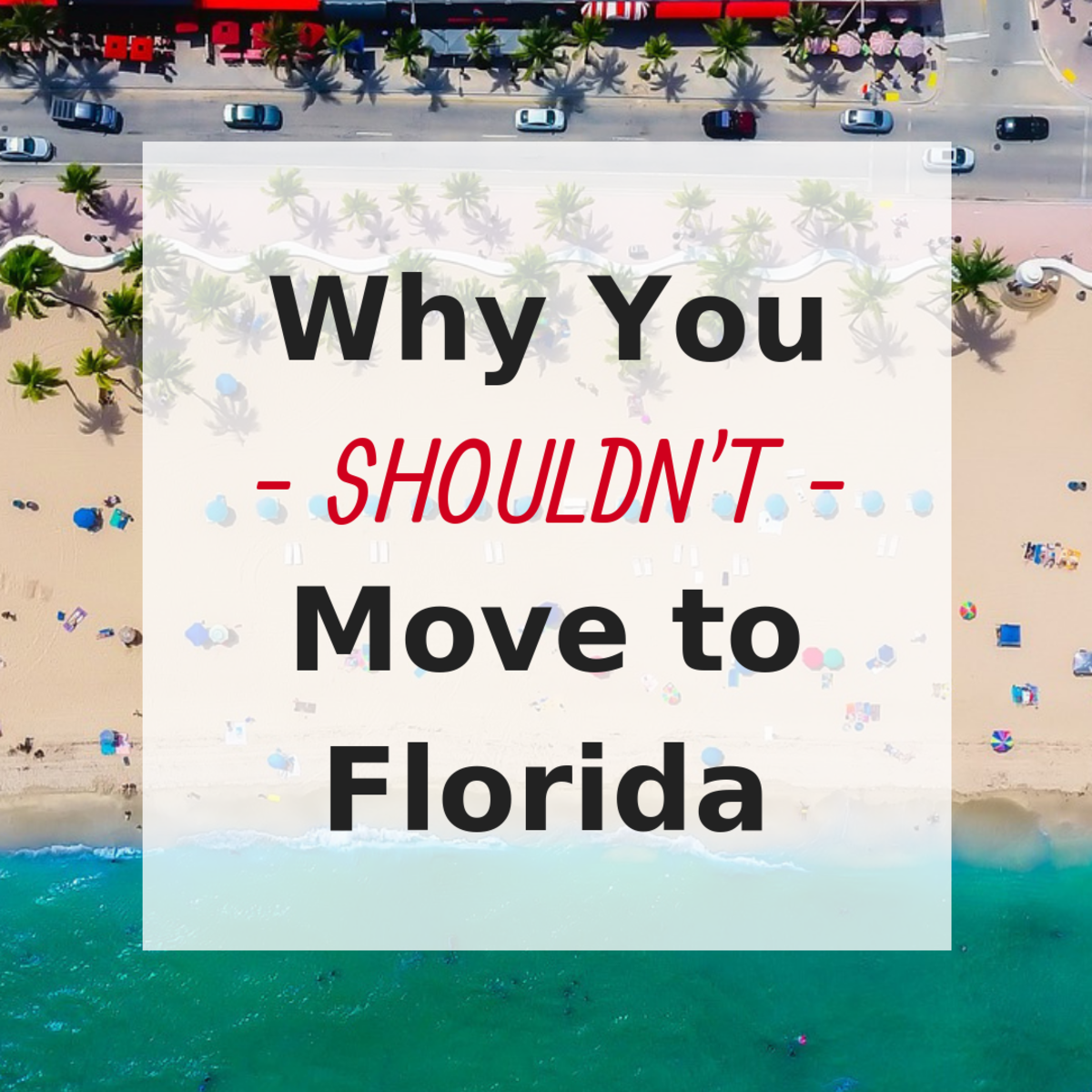Lots of people want to move to Florida, but it isn't all sunshine and alligators.