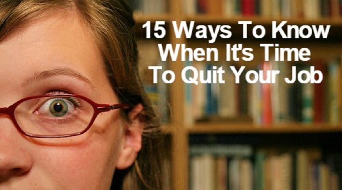 15 Ways To Know When It's Time To Quit Your Job