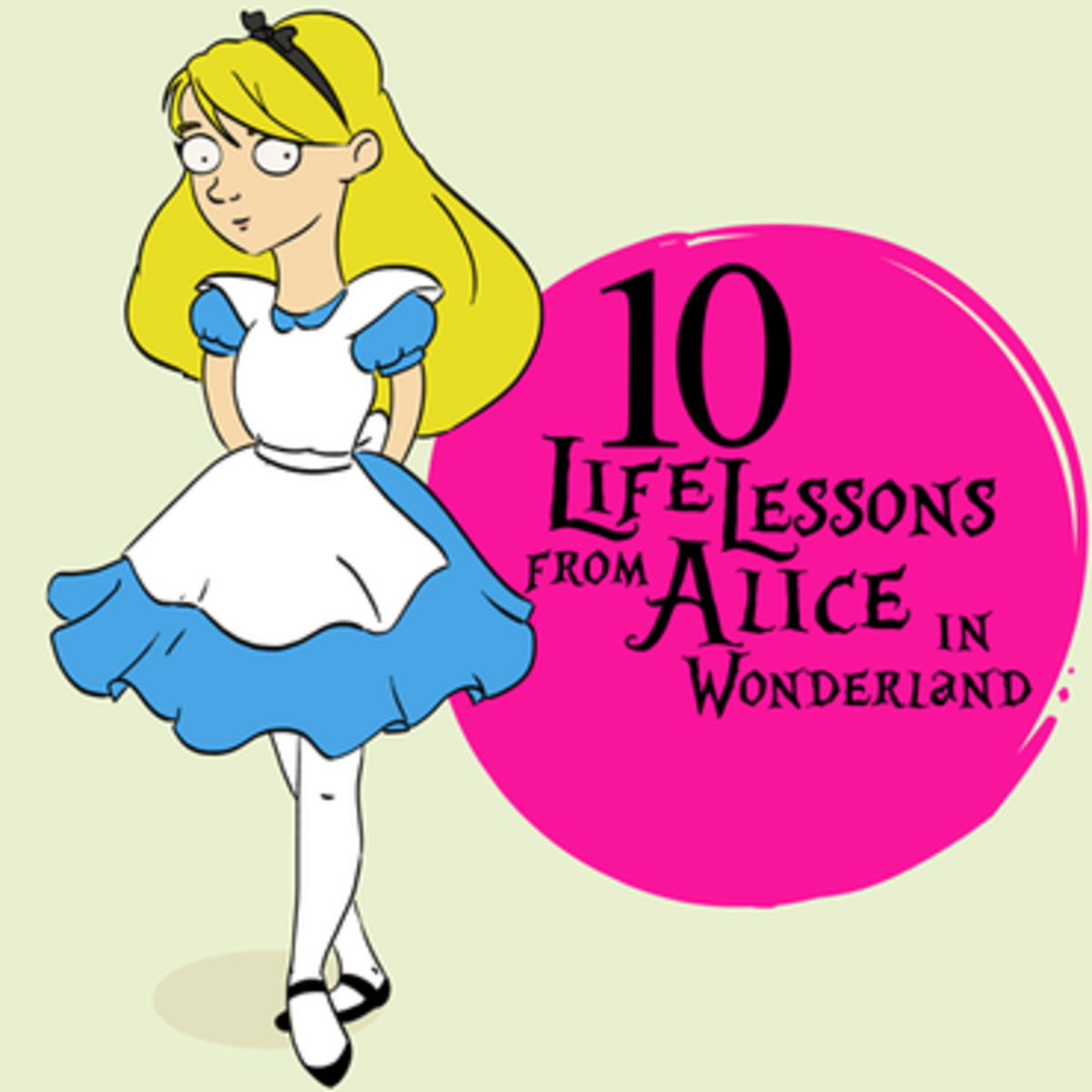 10 Life Lessons From Alice in Wonderland