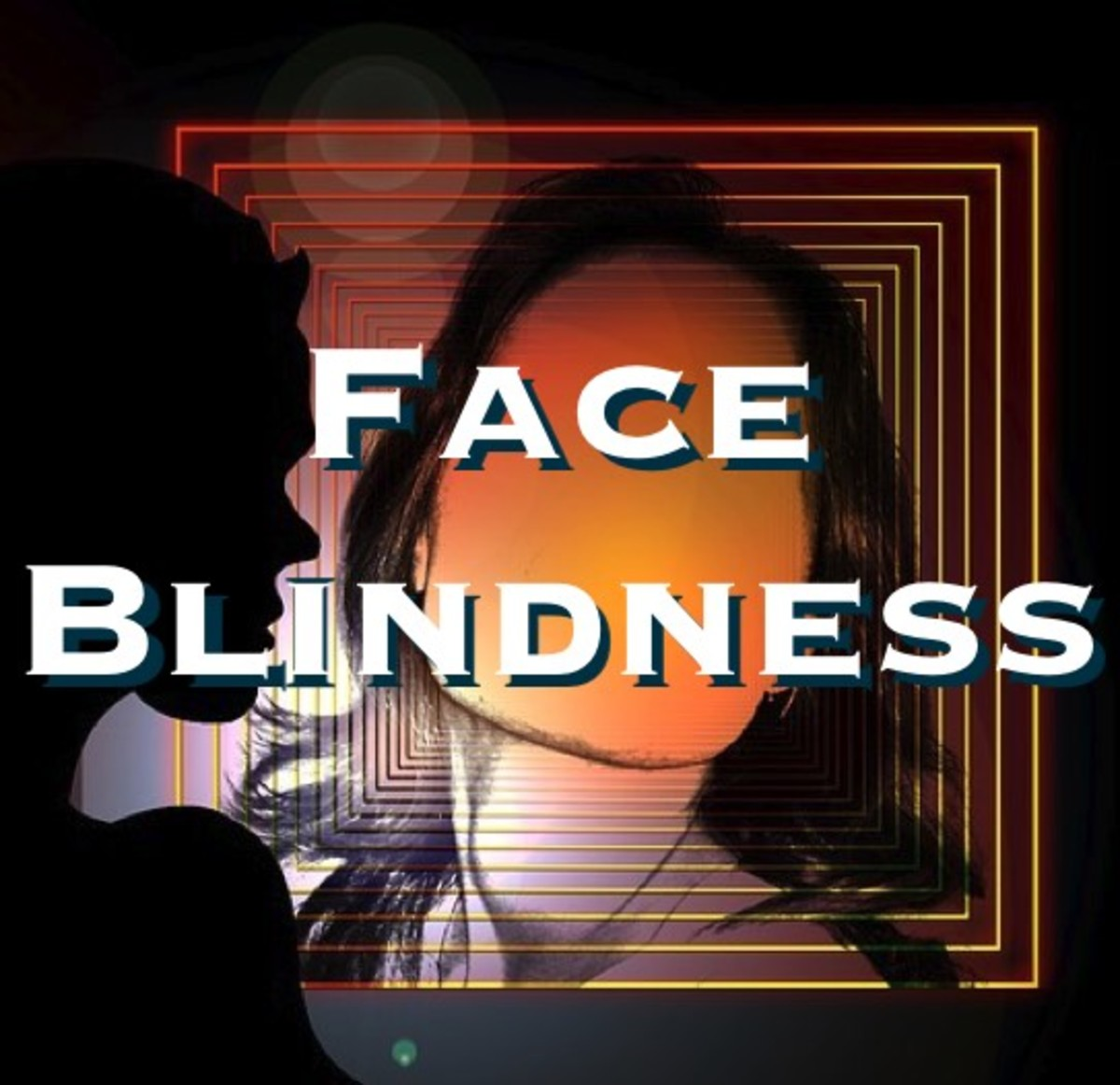 If You Can't Recognize People You Might Have Face Blindness: Prosopagnosia