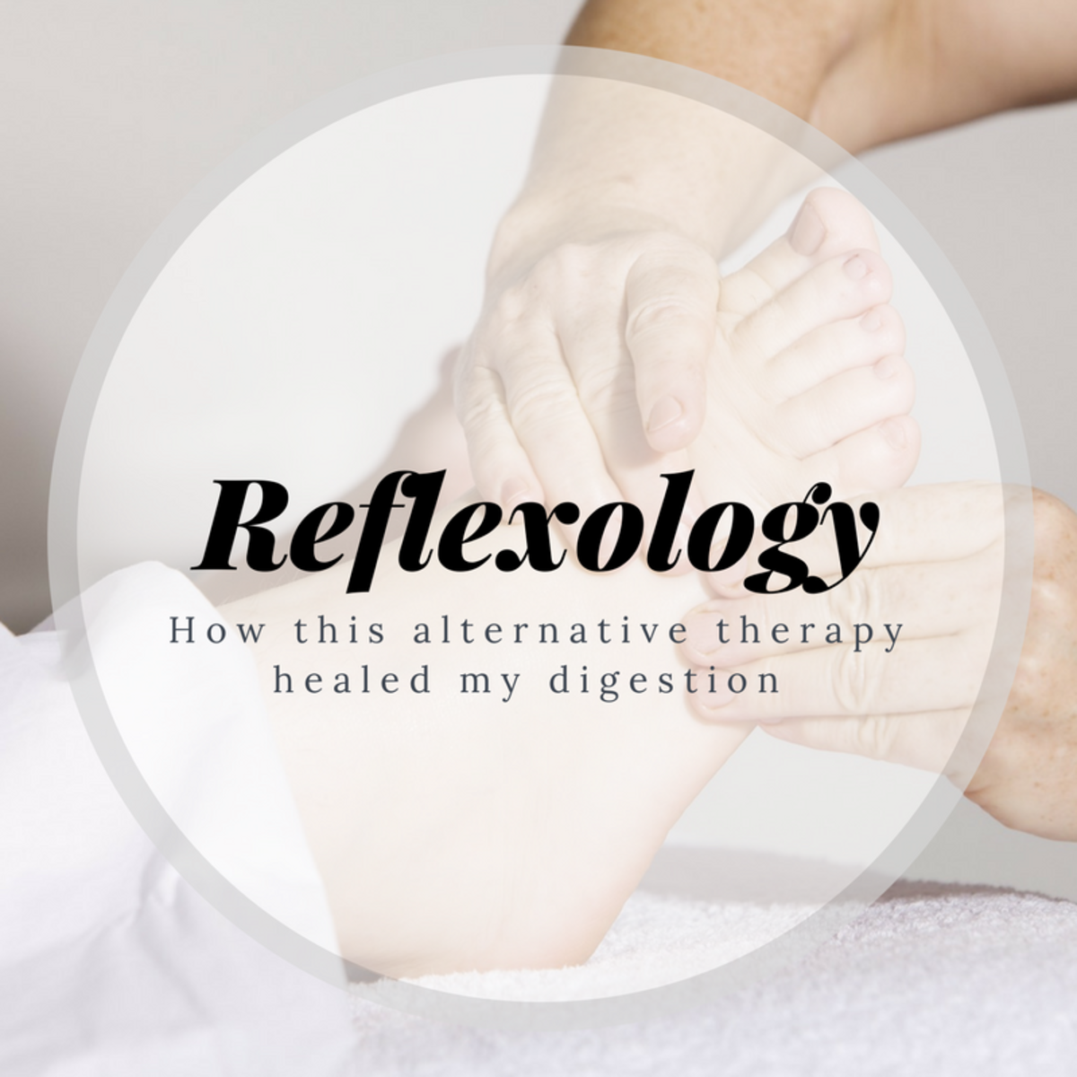 Benefits of Reflexology: My Personal Experience