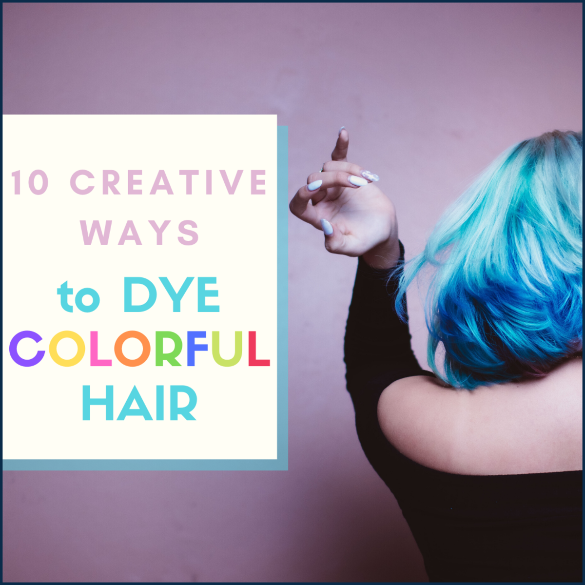 There are so many great ways to dye hair. Here are 10 of my favorites!