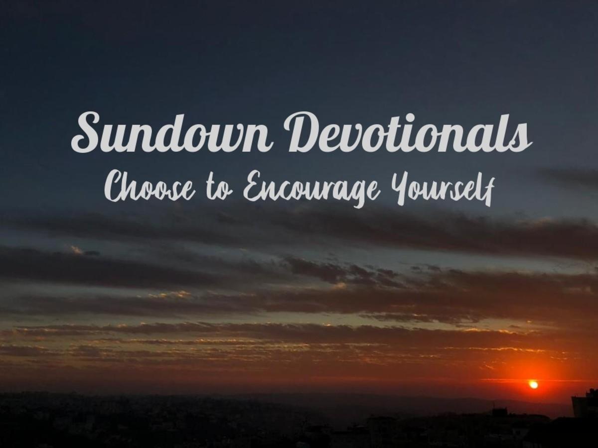 Sundown Devotional: Choose to Encourage Yourself