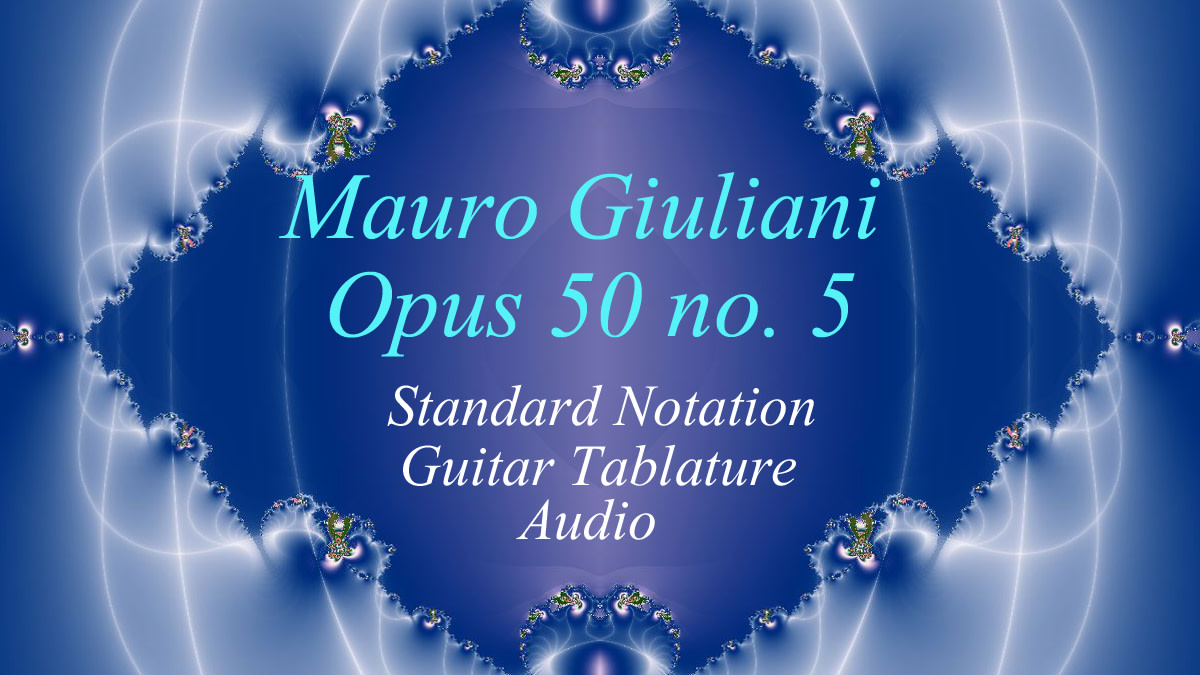 "Easy Classical Guitar: Giuliani—""Opus 50 no.5 in Standard Notation"", Guitar Tab and Audio"