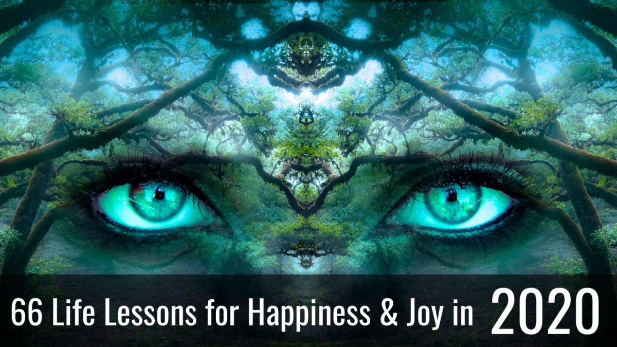 66 Life Lessons to Bring You Happiness, Joy & Love