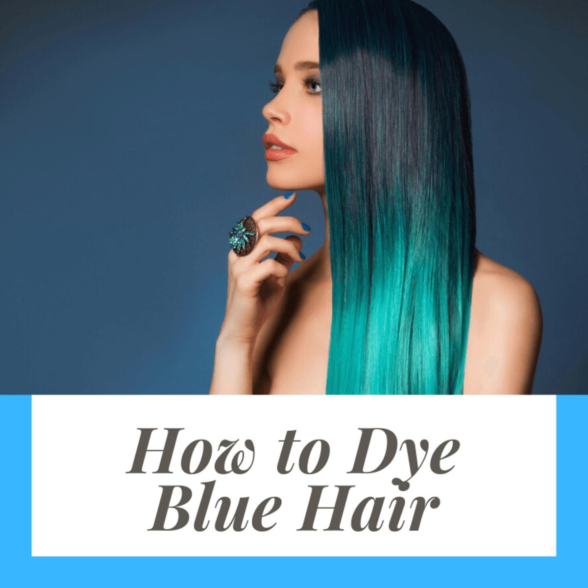 How to Dye Blue Hair