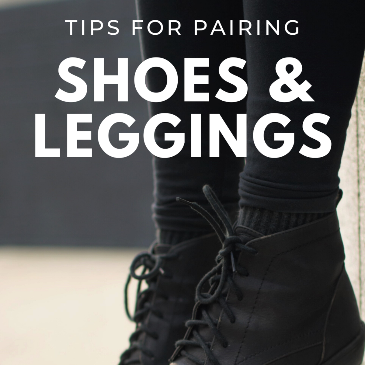What Style of Shoes to Wear With Leggings