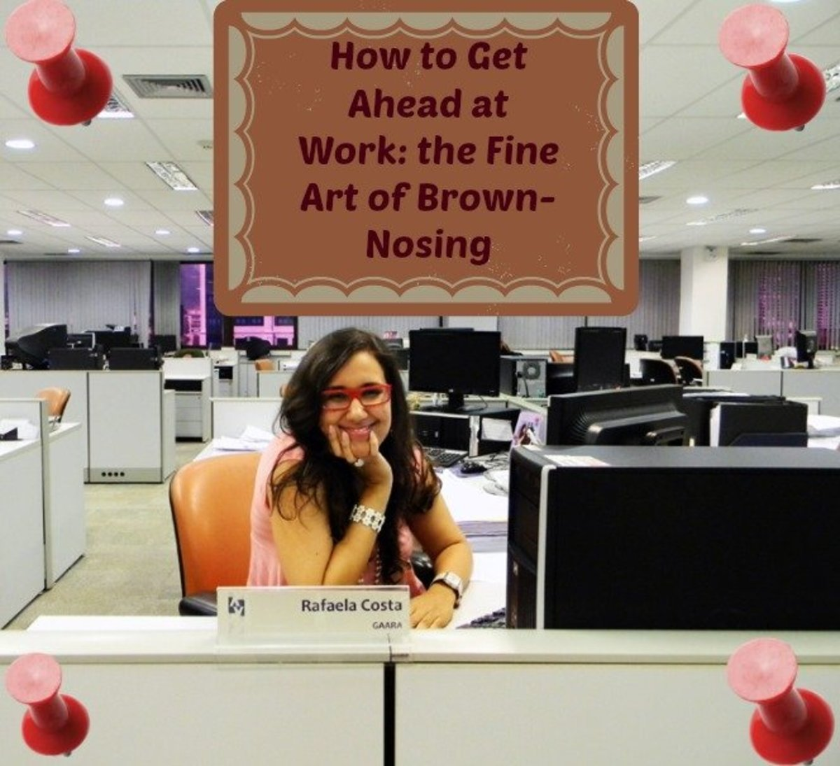 Learn How to Get Ahead at Work:  the Fine Art of Brown-Nosing, Strategic Advice Seeking, and Shameless Horn Tooting