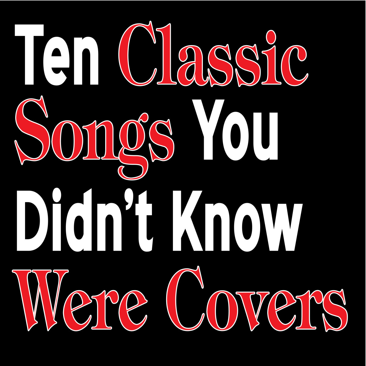10 Classic Rock Songs You Didn't Know Were Covers
