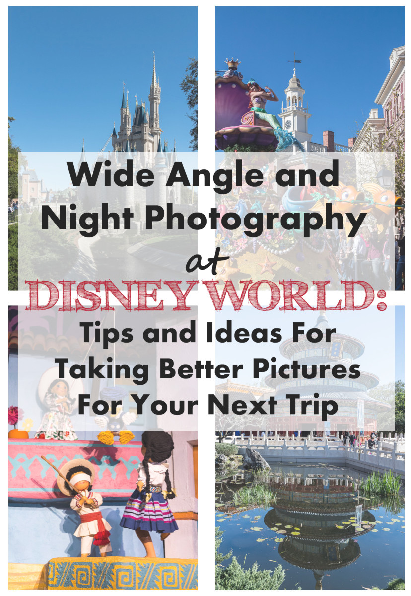 Wide Angle and Night Photography at Disney World: Tips and Ideas For Taking Better Pictures For Your Next Trip