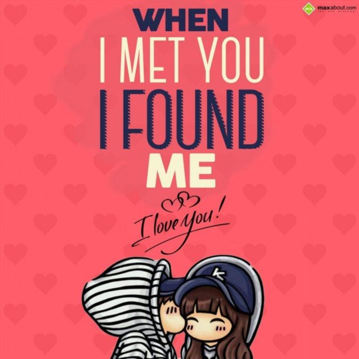 When I Met You, I Found Love!