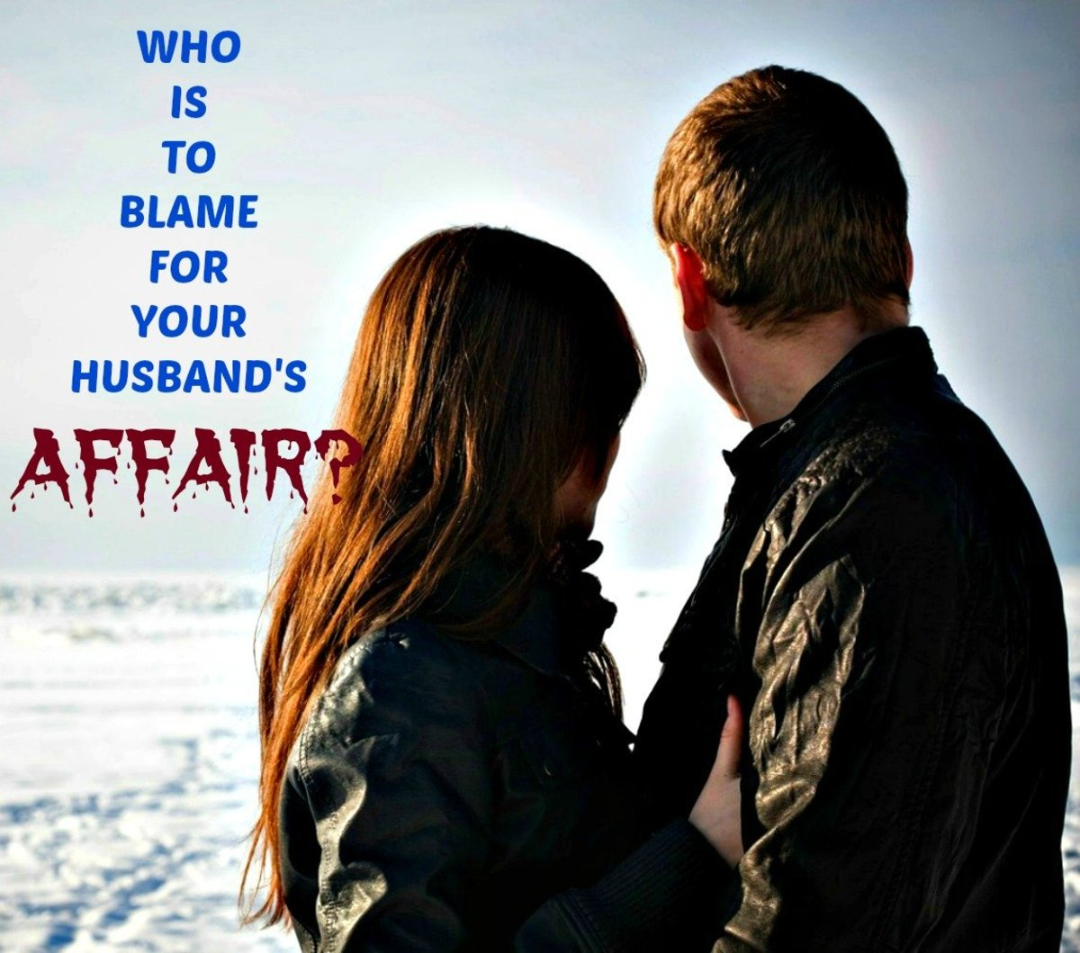 What is it that causes a husband to cheat on his wife?