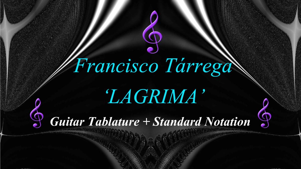 Lagrima by Francisco Tarrega in Guitar tab and standard Notation