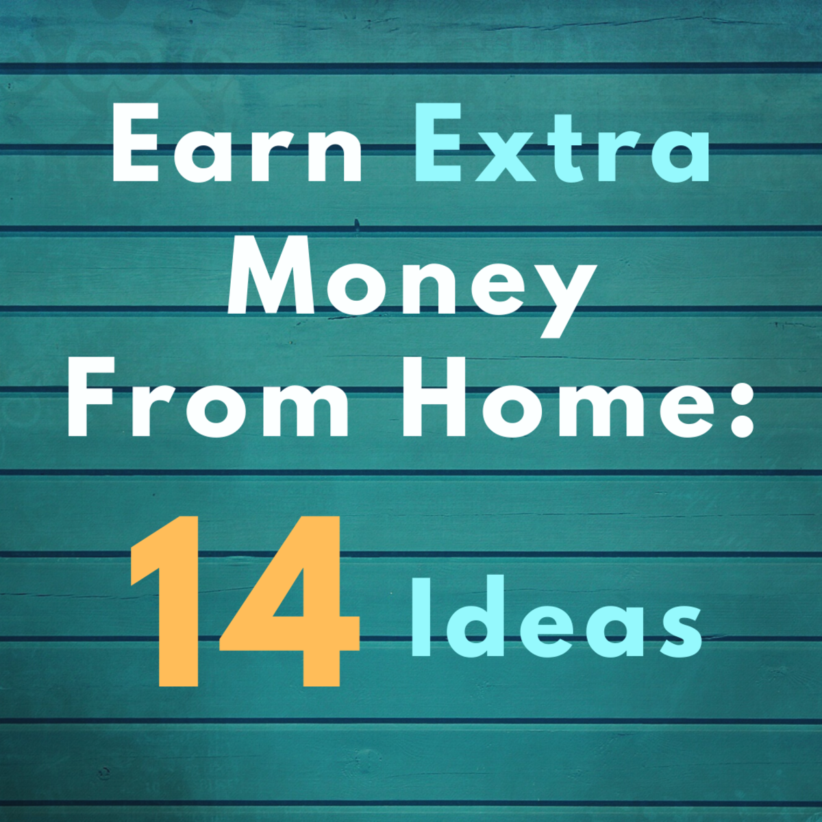 14 Ways to Earn Extra Cash From Home