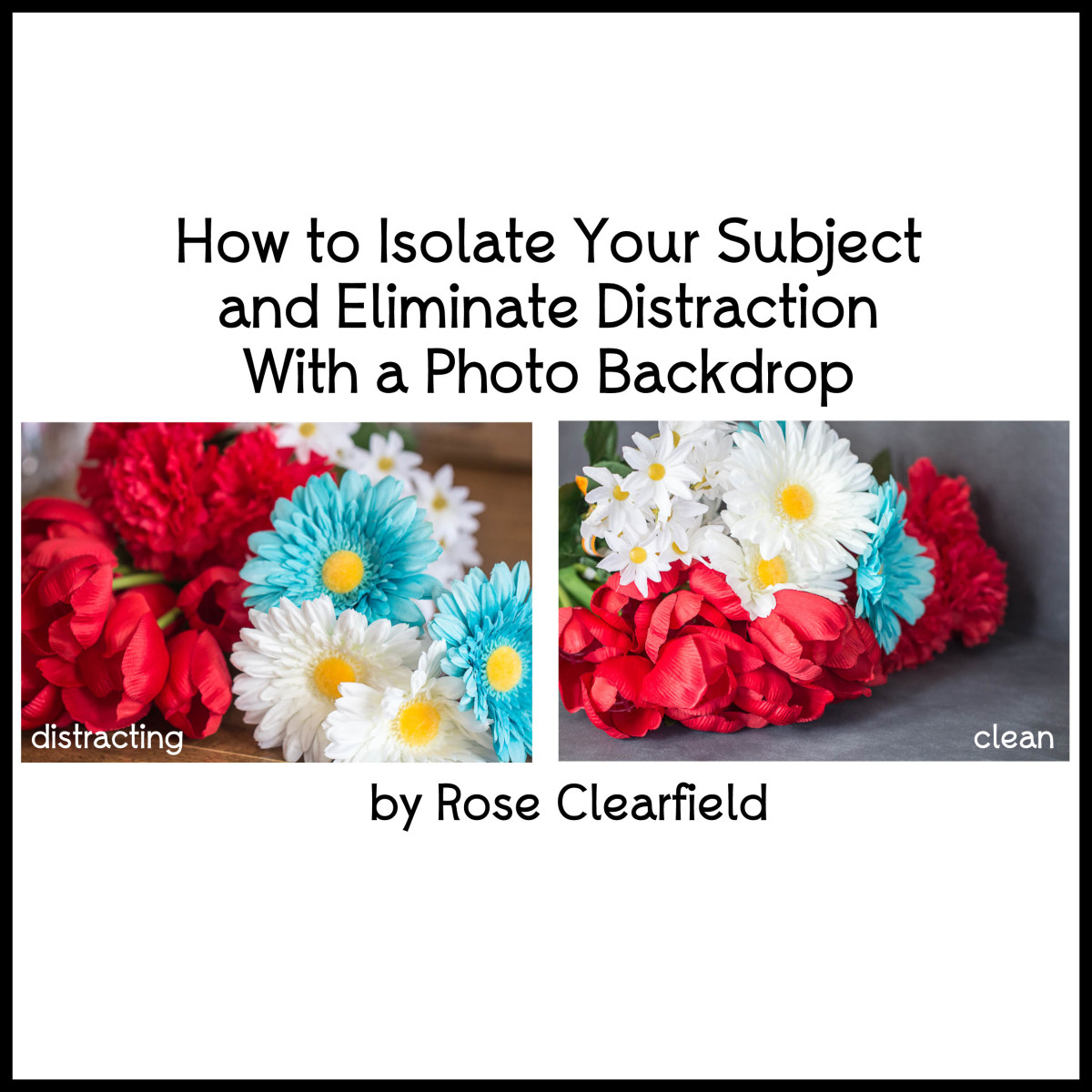 How to Isolate Your Subject and Eliminate Distraction With a Photo Backdrop