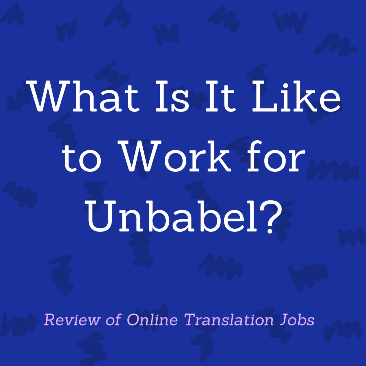Read a review of working for Unbabel, including what the translation tasks are like and how much you can earn.
