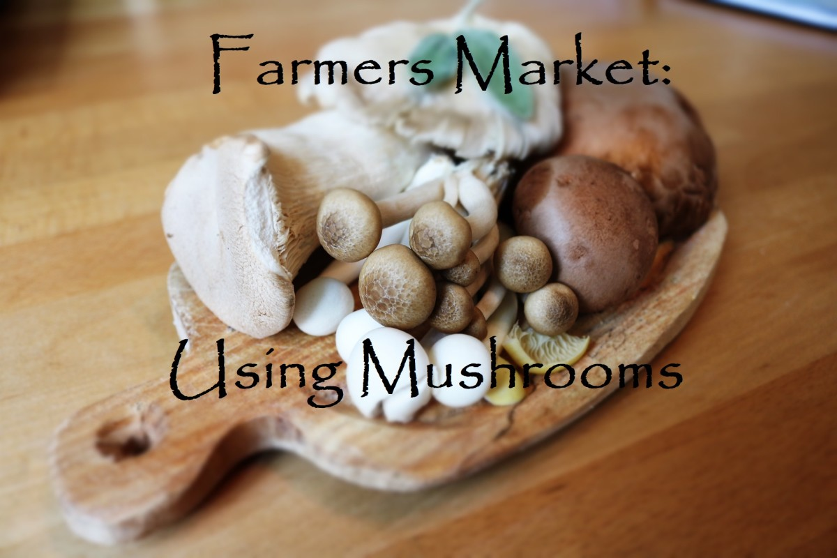 Farmers Market: Using Mushrooms