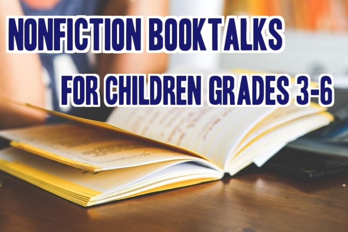 12 Nonfiction Booktalk Ideas for Children Grades 3-6