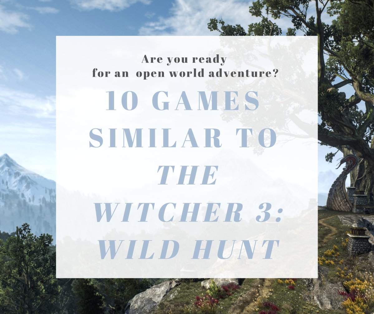 "10 Mind-Blowing Video Games Like ""The Witcher 3: Wild Hunt"""