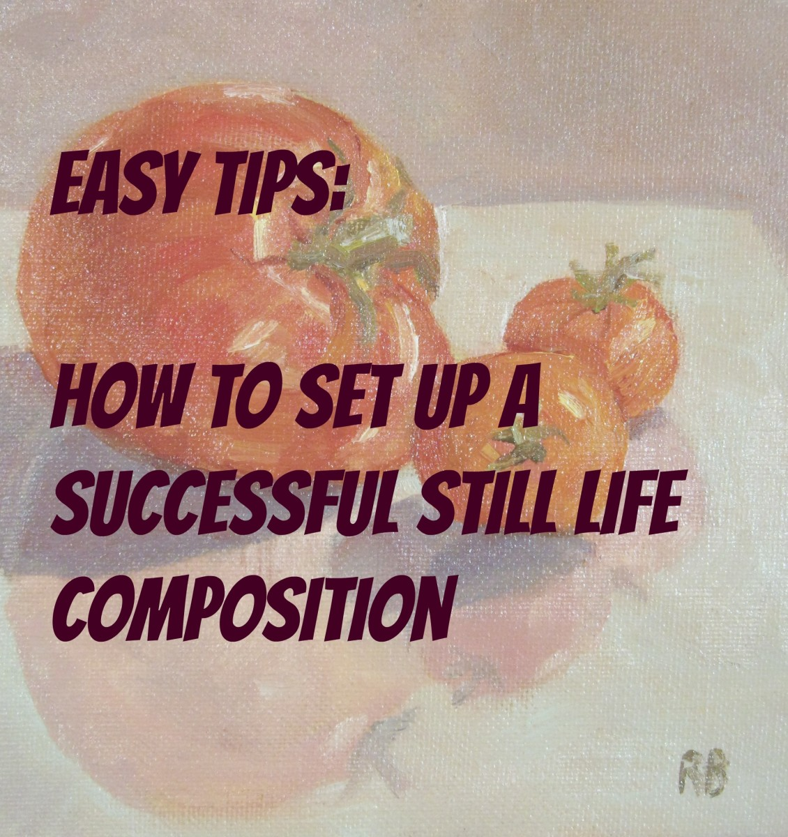 Still Life Tips: How to Set Up a Good Composition with Examples