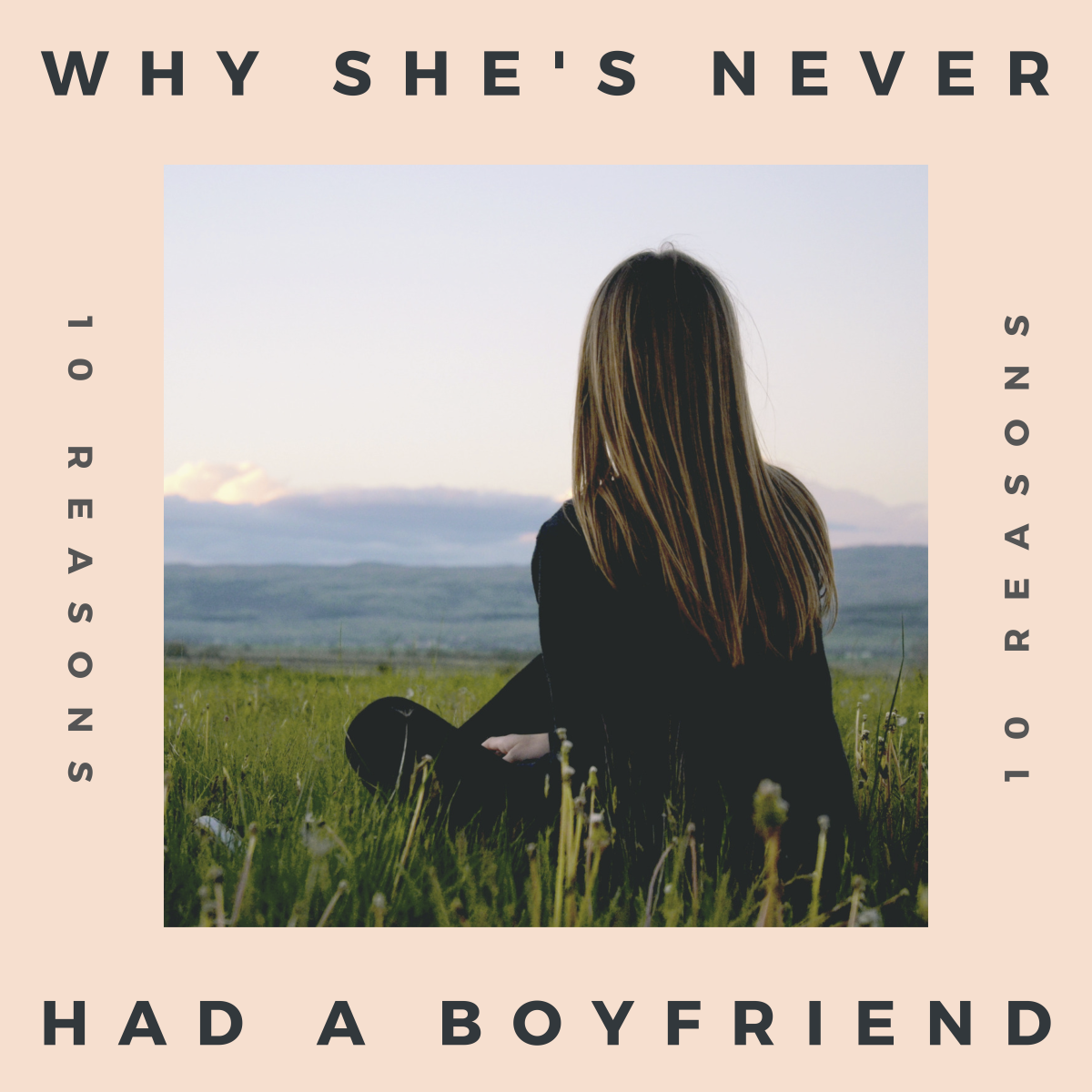 So for whatever reason, the girl you like has never had a boyfriend. There are plenty of possible reasons for this, but here are 10 of the most common.