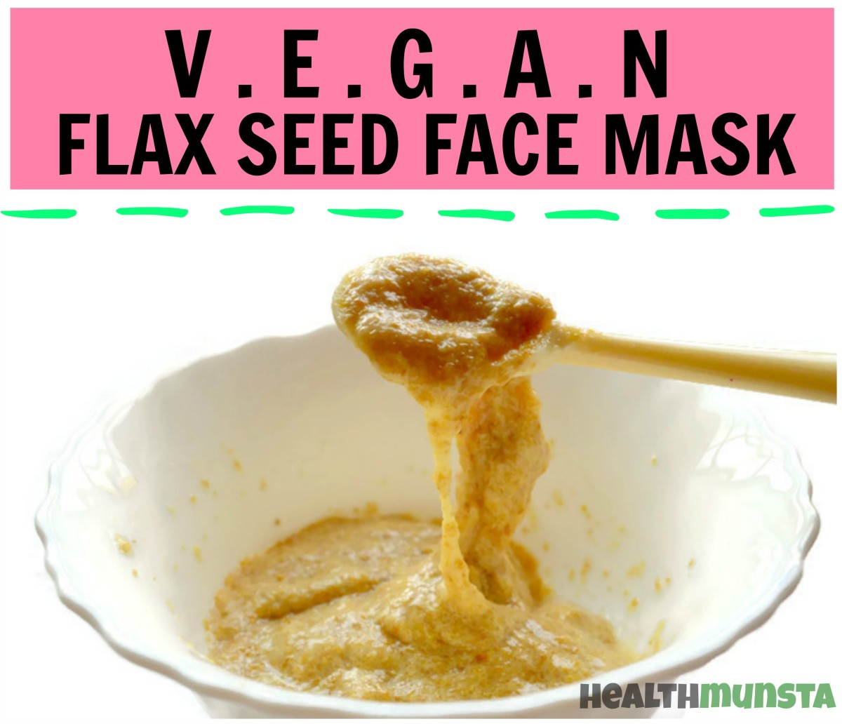Vegan Flaxseed Face Mask for Beautiful Skin