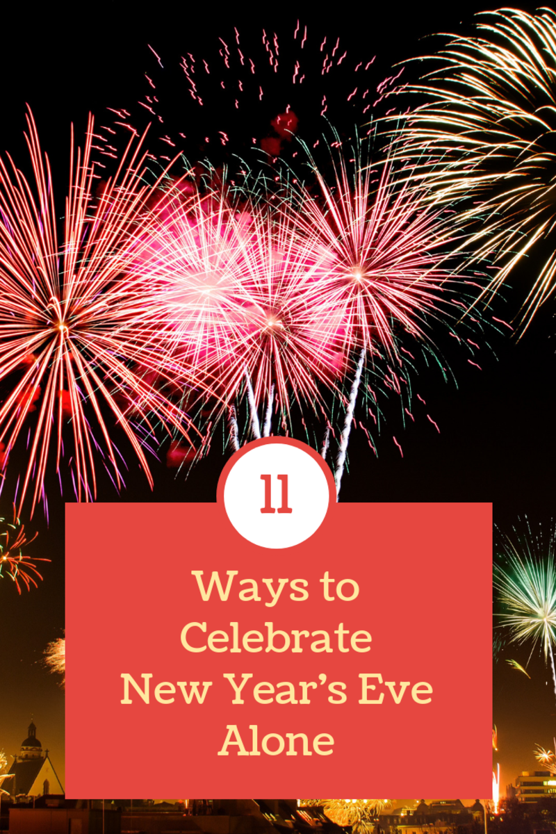 11 Ways to Spend New Year's Eve When You're Alone