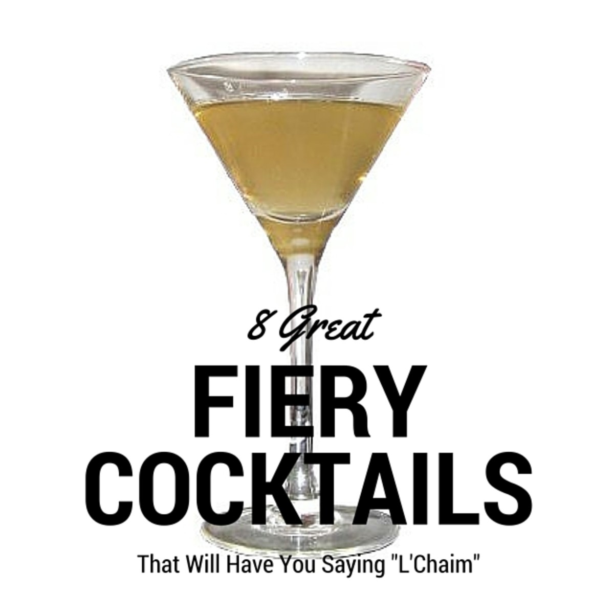 "Make one or more of these fiery cocktails to ""spice up"" your Hanukkah celebration."