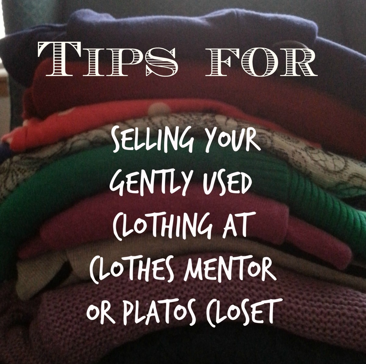 Tips For Selling Your Gently Used Clothing At Clothes