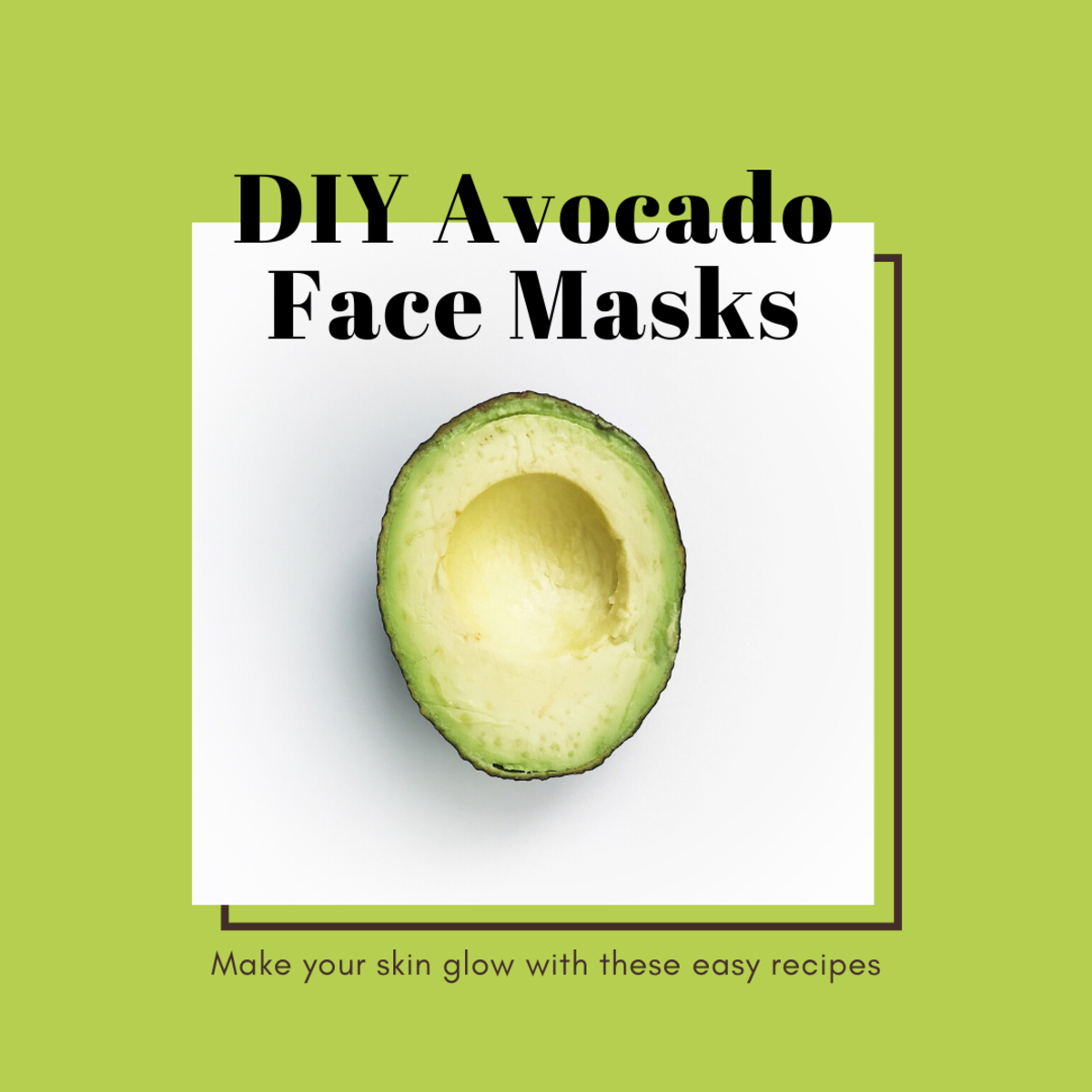 DIY Avocado Face Masks for Glowing Skin