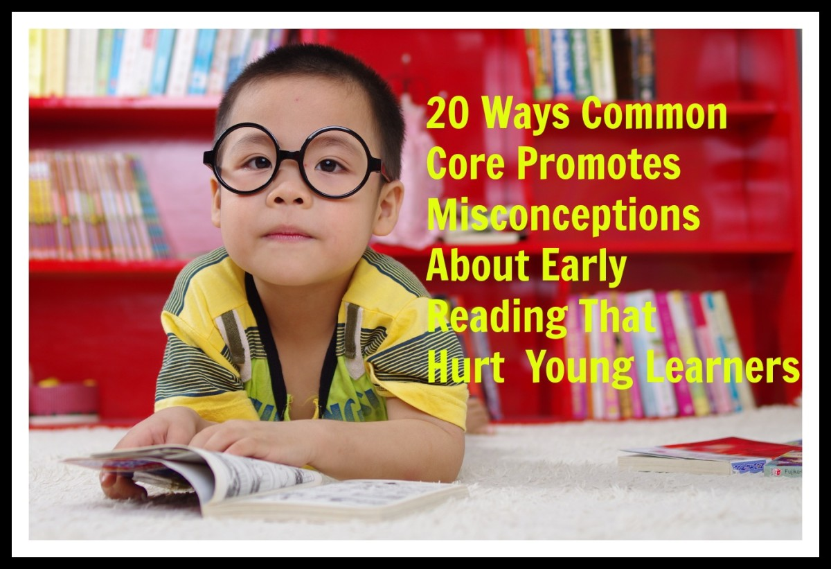 20 Ways Common Core Promotes Misconceptions About Early Reading That Hurt Young Learners