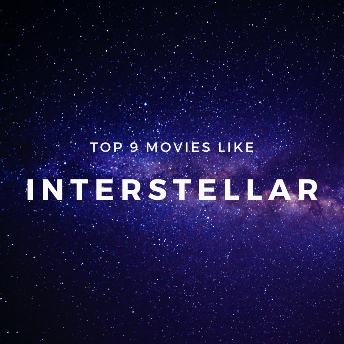 "Top 9 Intriguing Movies Like ""Interstellar"""