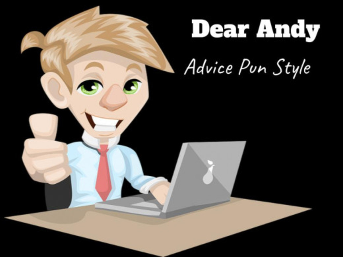 Dear Andy Advice Column Returns From Vacation