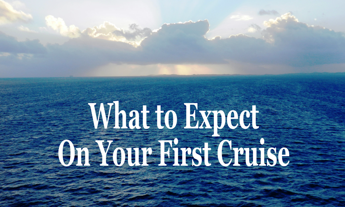 6 Tips and Pieces of Advice for Your First Cruise