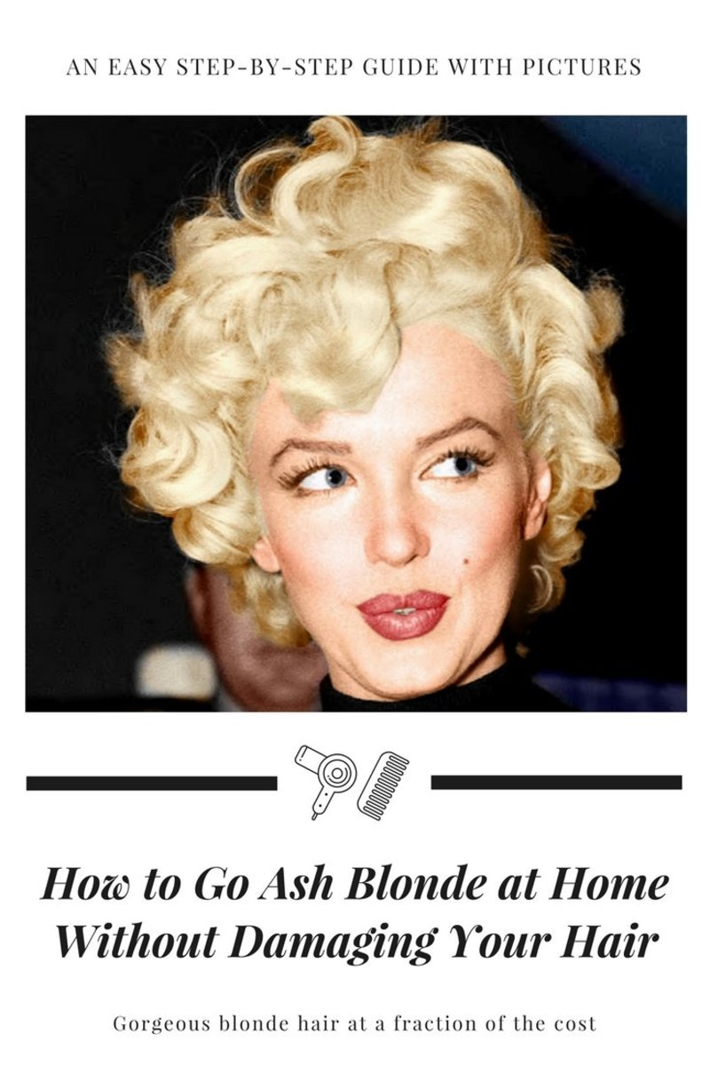 How To Go Ash Blonde At Home Without Damaging Your Hair Using