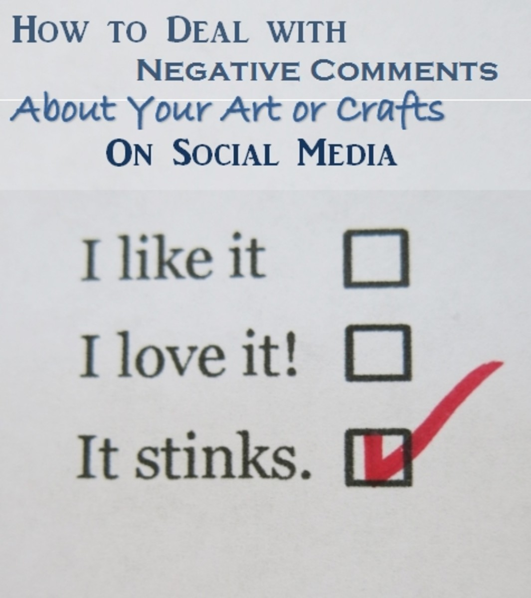 How to deal with negative comments about your art or crafts on social media or the internet