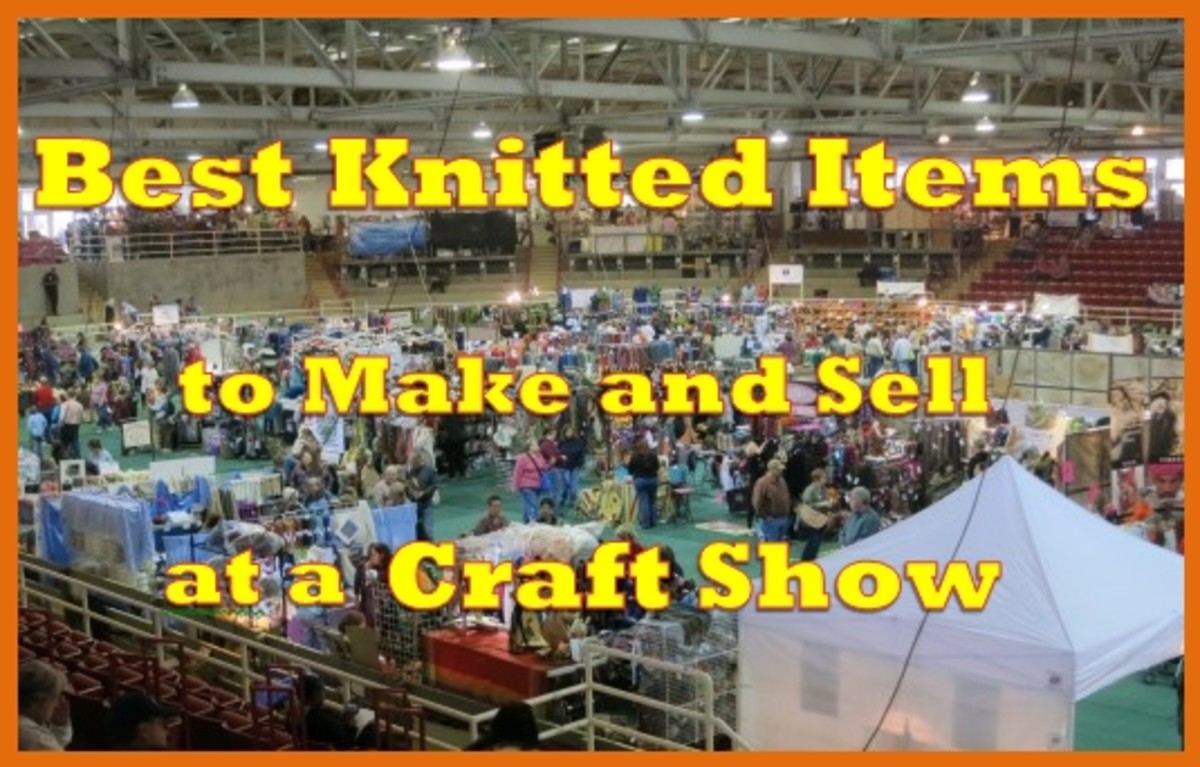 Knitting Tips:  The Best Knitted Items to Make and Sell at a Craft Show